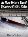 No More Writer's Block! (MP3): Become a Prolific Writer